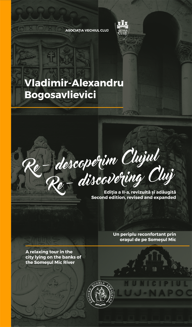 Re-descoperim Clujul I. Un periplu reconfortant prin orașul de pe Someșul Mic / Re-discovering Cluj I. A relaxing tour in the city lying on the banks of the Someșul Mic River